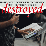 How Should We Respond When the Foundations Are Destroyed?