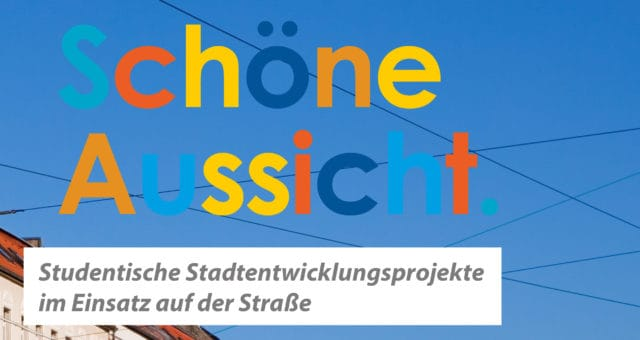 Innovative Stadtentwicklungsprojekte in der Praxis: Studenten entwickeln die Georg-Schumann-Straße 2.0