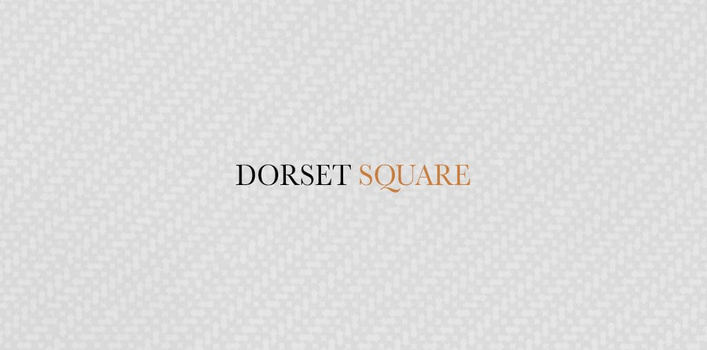 Coming Soon: Dorset Square