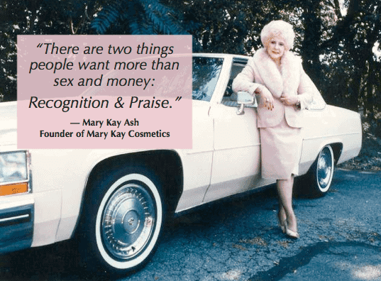 how to be a better leader - mary kay ash knows praise is critical