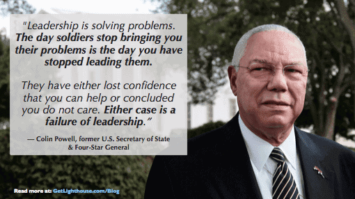 bad leader unhappy team - Colin Powell knows your team has to want to come to you