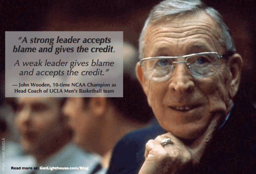 Bad leader unhappy team - John Wooden knows good leaders accept the blame