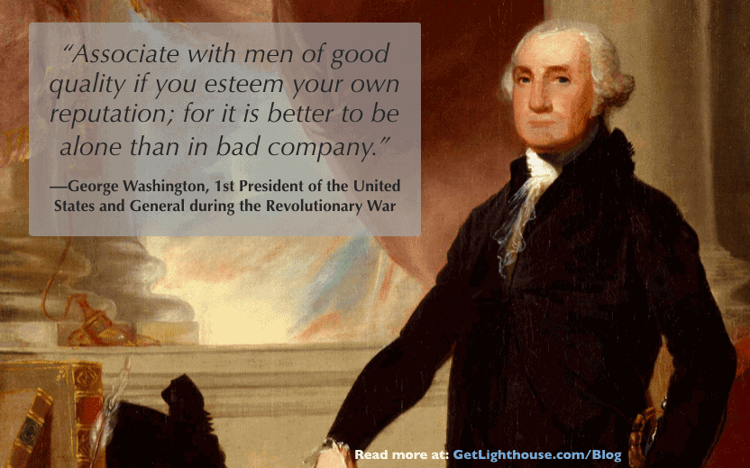 military leader quotes george washington knew to surround himself with good people