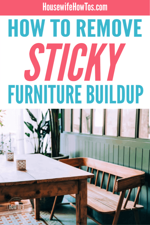How to Remove Sticky Furniture Buildup