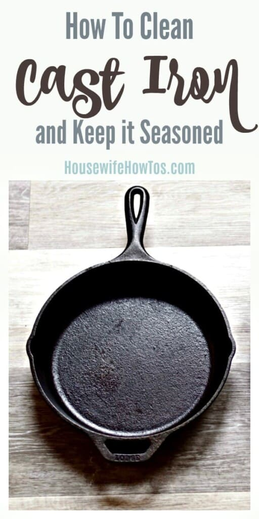 How to Clean Cast Iron and Keep it Seasoned - I love my cast iron pans so much now that I know how to easily clean and season them. #castiron #cookingtricks #cleaning #dishwashing