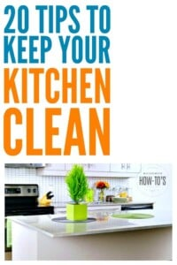 20 Tips to Keep Your Kitchen Clean - Great commonsense advice that helps me keep my kitchen tidy even with kids and pets