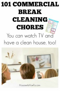 101 Commercial Break Cleaning Chores Printable Checklist #cleaningchecklist #cleaning #howtoclean #chores