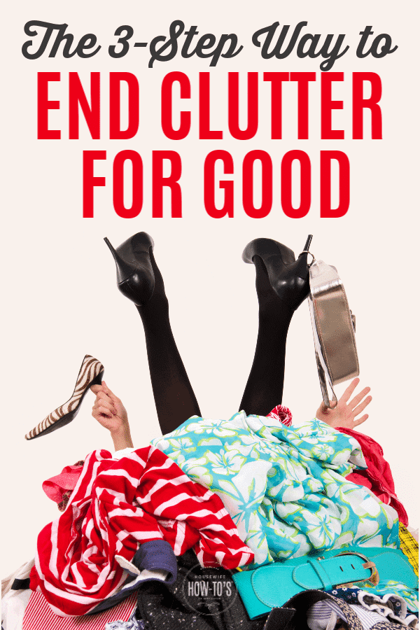 The 3-Step Way to End Clutter for Good