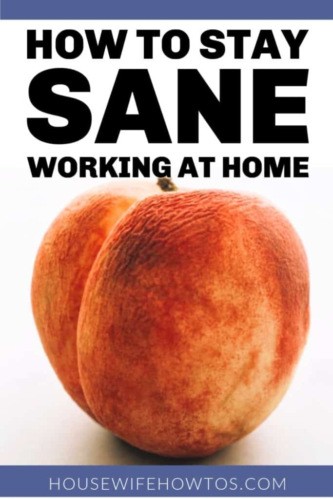 How to Stay Sane Working at Home