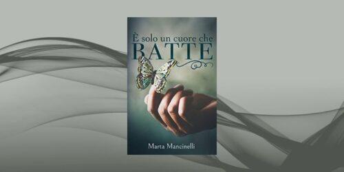 È solo un cuore che batte di Marta Mancinelli