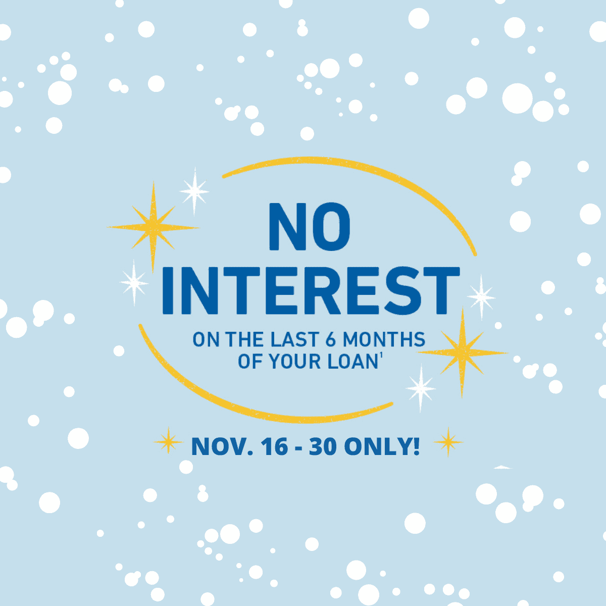 Special Offer: No Interest on The Last 6 Months of Your Loan (Quebec Only)