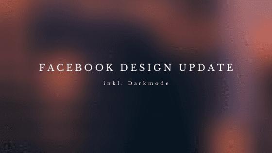 Facebook mit neuem Design inkl. Dark Mode