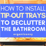 Ways to Use Tip-Out Trays
