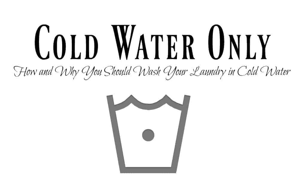 Wash Your Laundry in Cold Water