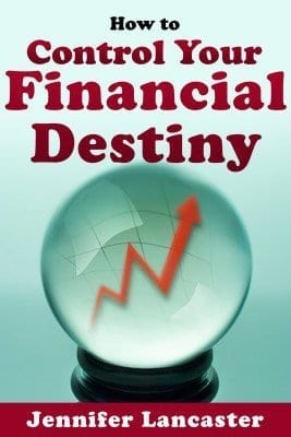How to Control Your Financial Destiny