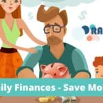 Family Finances - Easy Ways to Save a Small Fortune at Home