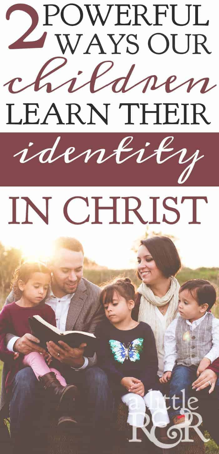 Here are two ways we can begin helping our children learn who they are in Christ Jesus and lay a strong foundation for them to become powerful leaders in their generation.  A Little R & R | Rosilind Jukić | Christianity | Christian living | Christian blog | Christian faith | Parenthood | Identity in Christ | War Room | Motherhood | Mothers | #identityinChrist #motherhood #parenting #Christian #Christianliving #spiritual #spiritualgrowth #warroom  #Bible #God #jesus via @alittlerandr