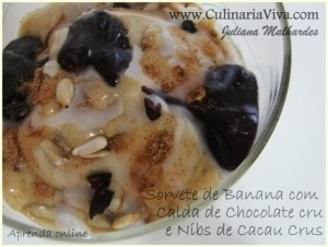 Receita de Cacau – Sorvete de banana com choco-flocos crus e cobertura de chocolate