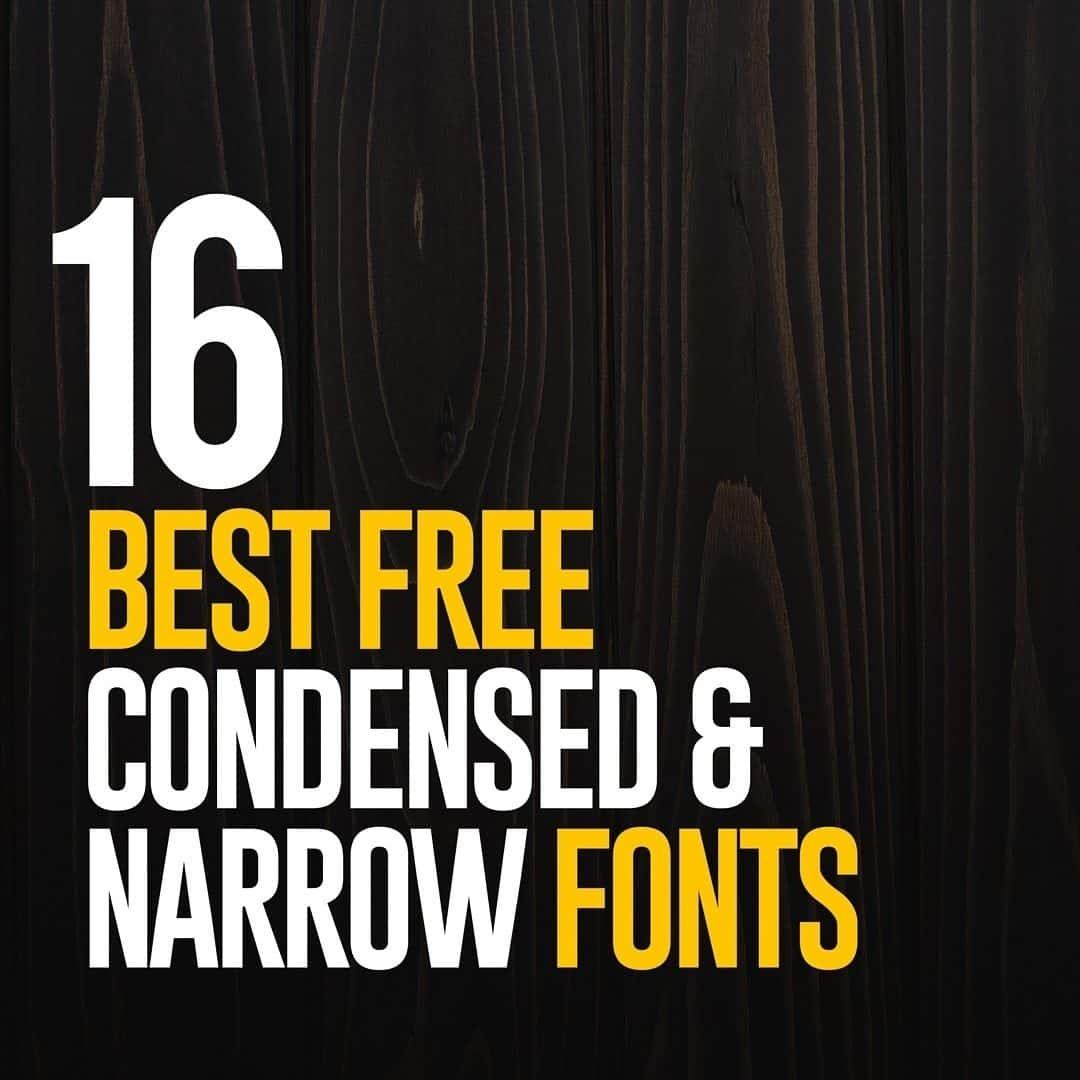 16 Best Free Condensed & Narrow Fonts