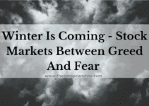 Winter Is Coming – Stock Markets Between Greed And Fear