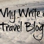 Why Write a Travel Blog?