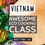 Best Hoi An Eco Cooking Class- Fun With Vietnamese Food!