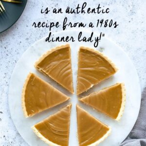 A butterscotch tart that has been cut into slices. This is a Pinterest image with a text overlay.