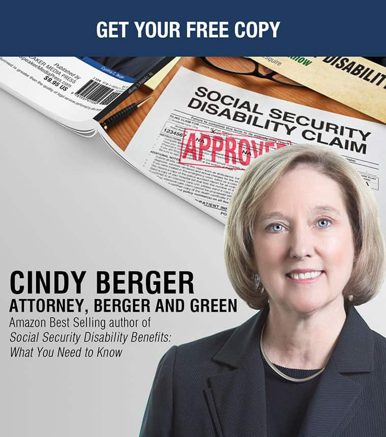Cindy berger attorney , berger and green | Amazon Best Selling author of social security disability benefits : What You Need to Know