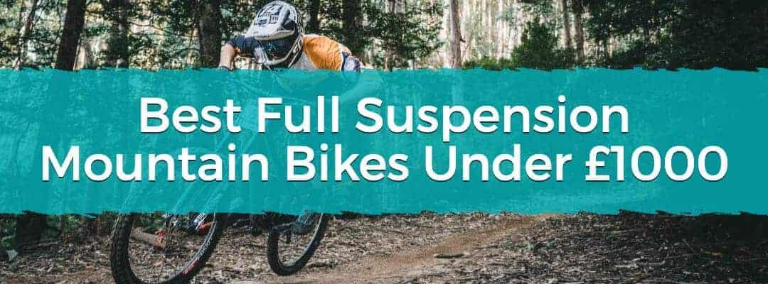 Best Full Suspension Mountain Bikes Under £1000 Featured Image