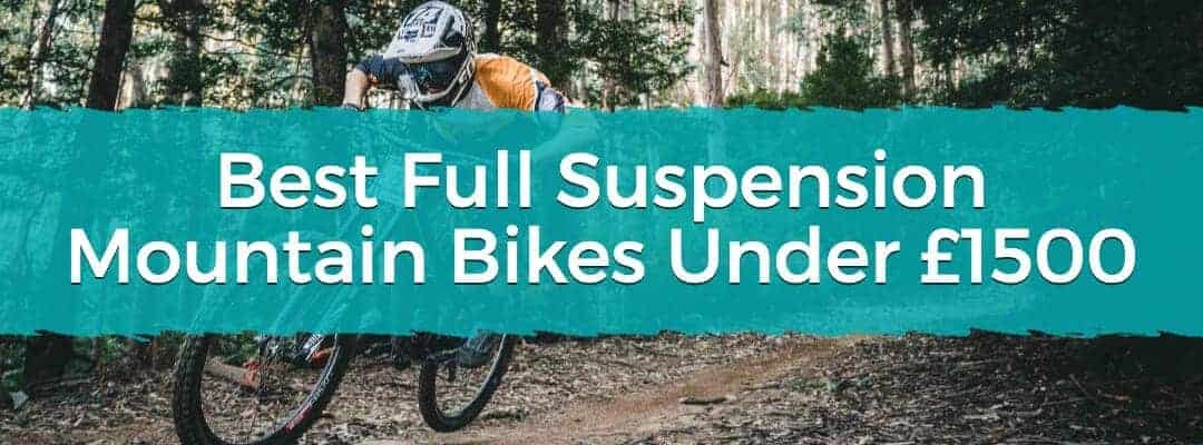Best Full Suspension Mountain Bikes Under £1500 Featured Image