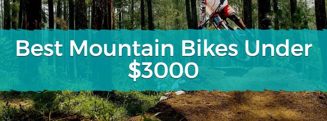 Best Mountain Bikes Under $3000 Featured Image