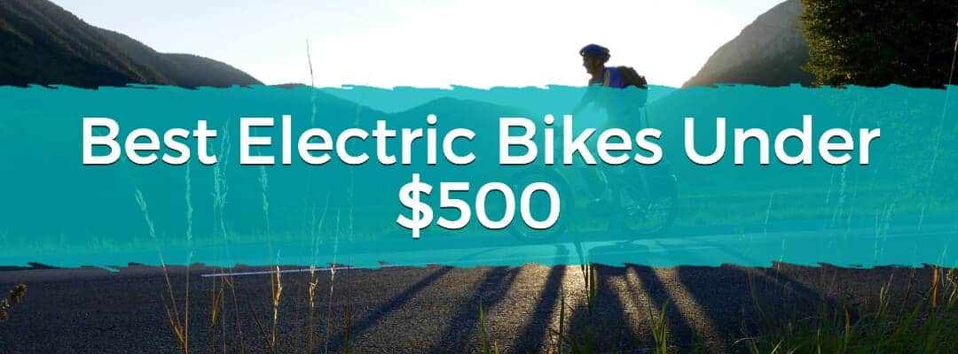 Best Electric Bikes Under $500 Featured Image