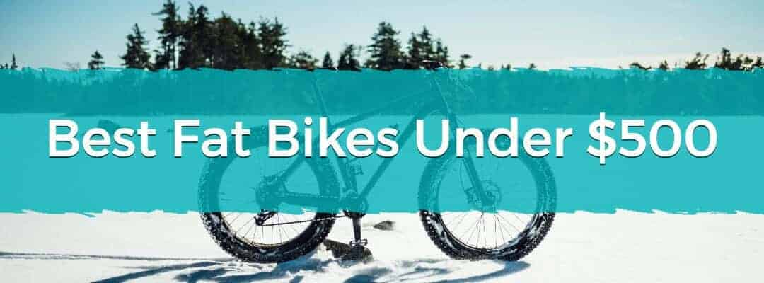 Best Fat Bikes Under $500