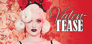 Valen-TEASE banner featuring image of performer Charlie Quinn Starling