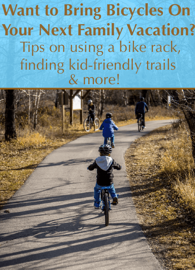 Bike riding is a fun activity for family vacations. You need a good rack, the right accessories, the scoop on kid-friendly local trails and you're ready to go. #tips #biking #cycling #kids #travel #vacation