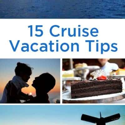 15 Tips for a First Time Cruise Vacation