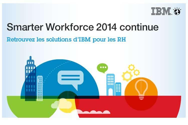 Smarter Workorce 2014 continue : retrouvez les solutions d'IBM pour les RH