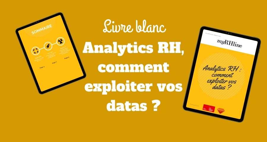 Livre blanc : Analytics RH, comment exploiter vos datas ?