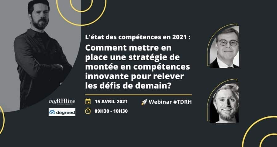 L'état des compétences en 2021 : Comment mettre en place une stratégie de montée en compétences innovante pour relever les défis de demain?