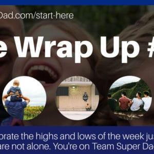 Team Super Dad Wrap Up episode 20