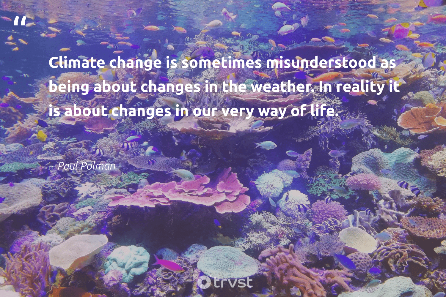 """""""Climate change is sometimes misunderstood as being about changes in the weather. In reality it is about changes in our very way of life.""""  - Paul Polman #trvst #quotes #climatechange #weather #climate #actonclimate #tornado #sustainablefutures #ecoconscious #changetheworld #co2 #hurricane"""