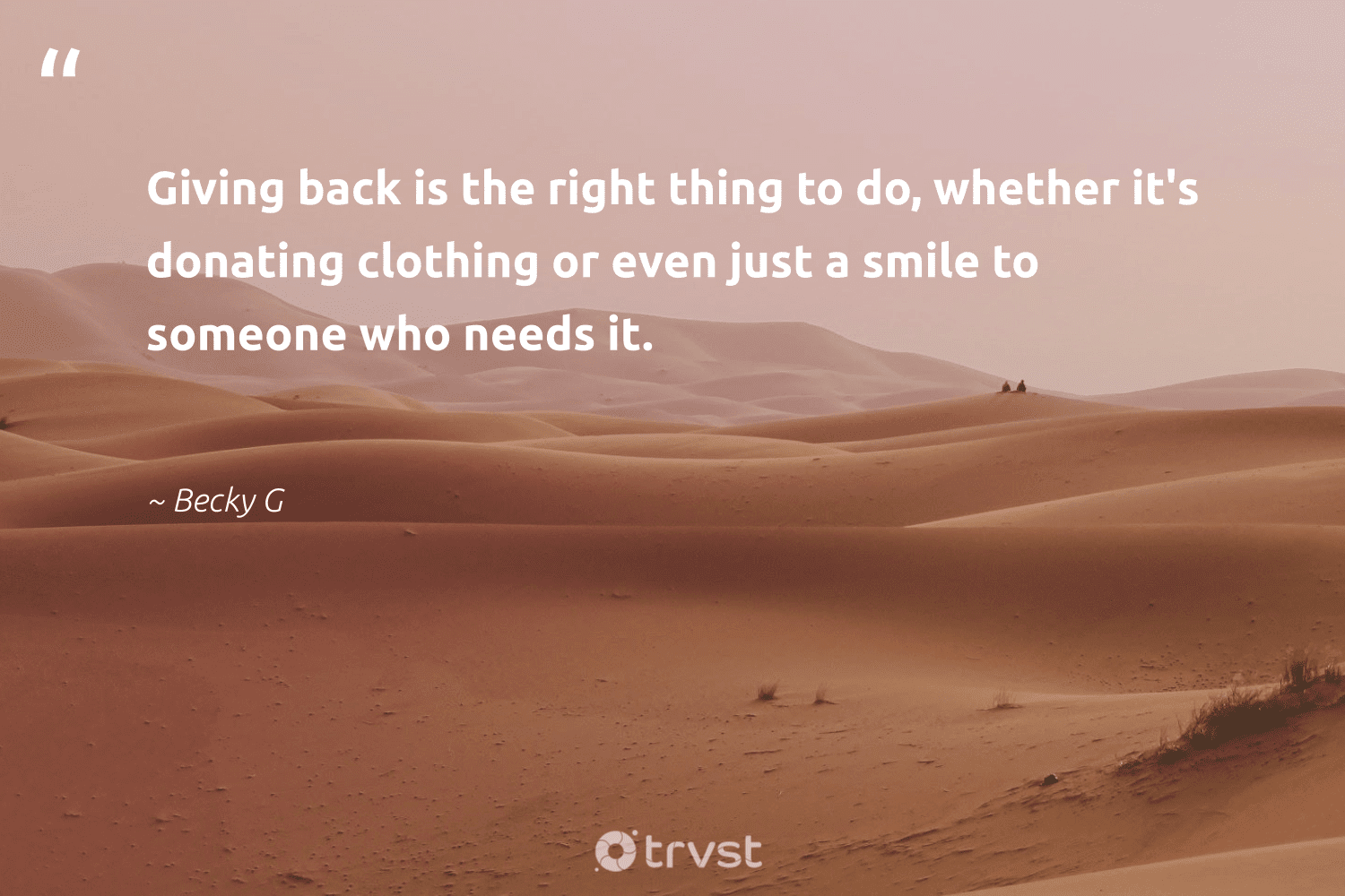 """""""Giving back is the right thing to do, whether it's donating clothing or even just a smile to someone who needs it.""""  - Becky G #trvst #quotes #givingback #dogood #socialgood #itscooltobekind #togetherwecan #planetearthfirst #giveback #changemakers #giveforthefuture #dotherightthing"""