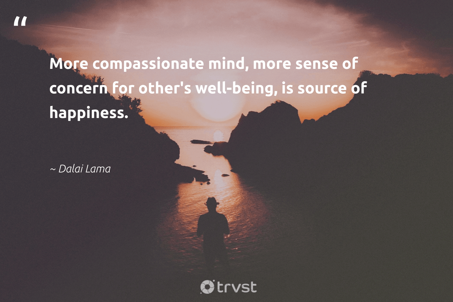 """More compassionate mind, more sense of concern for other's well-being, is source of happiness.""  - Dalai Lama #trvst #quotes #wellbeing #happiness #wellbeing #healthy #mindset #changemakers #dosomething #healthyliving #togetherwecan #nevergiveup"