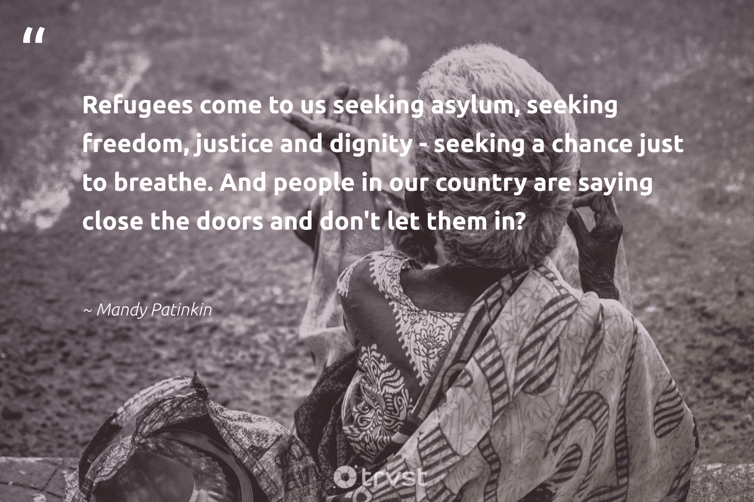"""""""Refugees come to us seeking asylum, seeking freedom, justice and dignity - seeking a chance just to breathe. And people in our country are saying close the doors and don't let them in?""""  - Mandy Patinkin #trvst #quotes #refugees #justice #freedom #refugeeswelcome #inclusion #sustainablefutures #ecoconscious #syria #equalrights #makeadifference"""