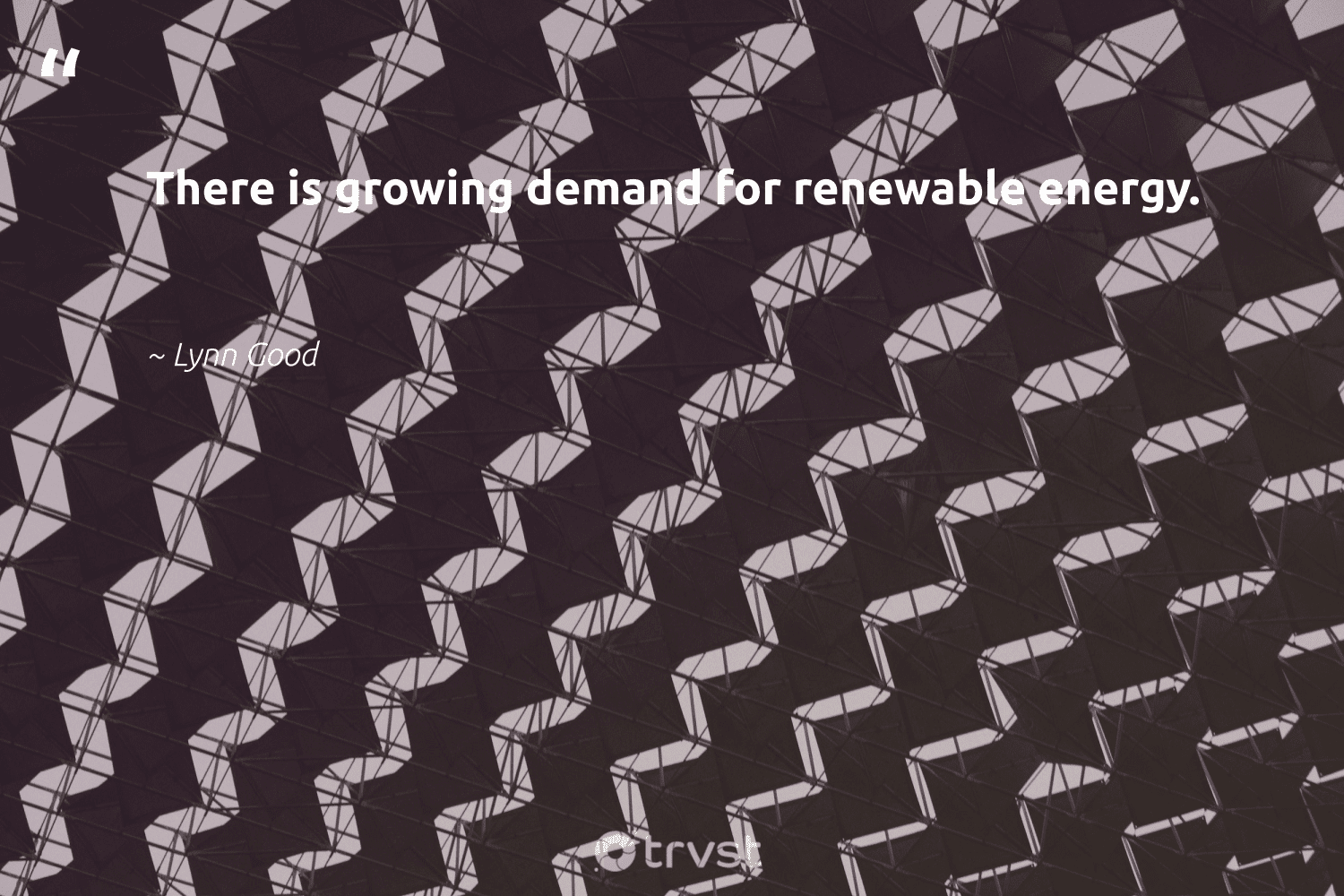 """""""There is growing demand for renewable energy.""""  - Lynn Good #trvst #quotes #renewableenergy #energy #renewable #100percentclean #lowcarbon #green #sustainable #dogood #affordable #greenenergy"""
