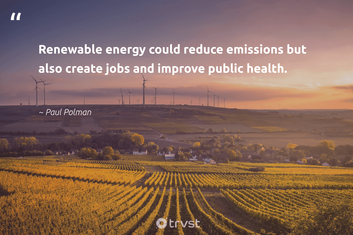 """""""Renewable energy could reduce emissions but also create jobs and improve public health.""""  - Paul Polman #trvst #quotes #renewableenergy #reduce #energy #renewable #health #affordable #recycled #planetearth #sustainability #gogreen"""