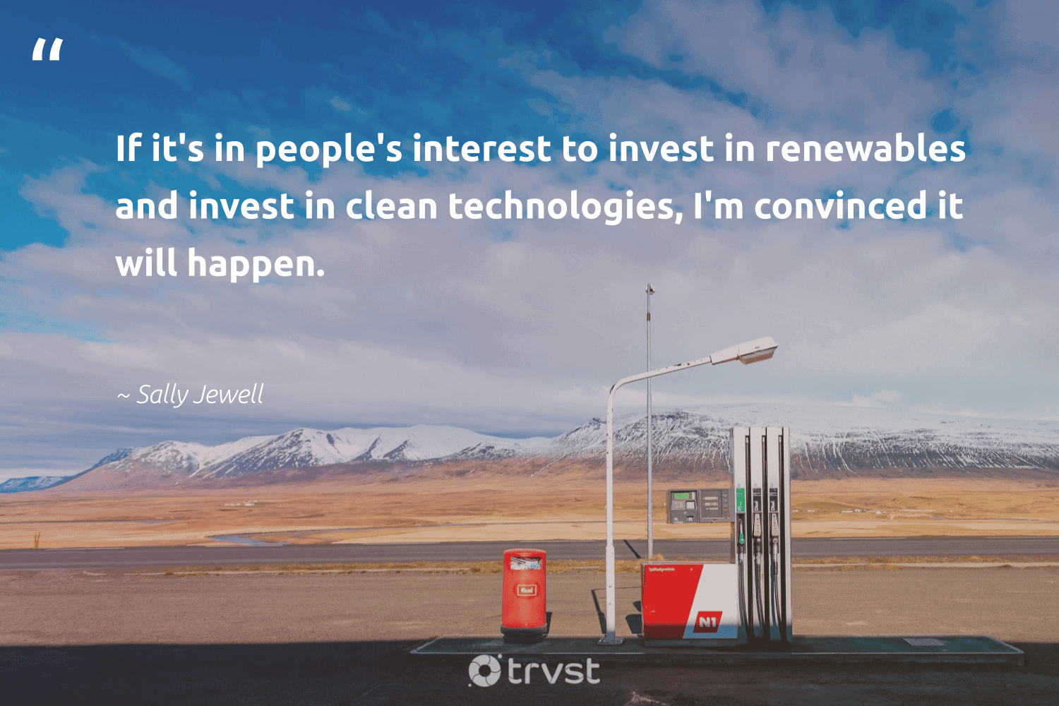 """""""If it's in people's interest to invest in renewables and invest in clean technologies, I'm convinced it will happen.""""  - Sally Jewell #trvst #quotes #renewableenergy #renewables #lowcarbon #climateaction #ecofriendly #takeaction #affordable #climatechange #actonclimate #socialchange"""