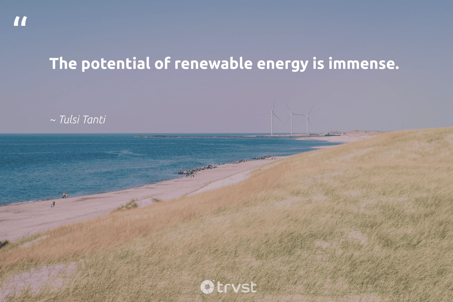 """""""The potential of renewable energy is immense.""""  - Tulsi Tanti #trvst #quotes #renewableenergy #energy #renewable #renewables #100percentrenewable #livegreen #parisagreement #impact #lowcarbon #greenenergy"""
