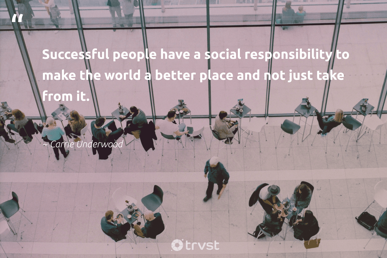"""""""Successful people have a social responsibility to make the world a better place and not just take from it.""""  - Carrie Underwood #trvst #quotes #weareallone #bethechange #sustainable #dotherightthing #sharedresponsibility #dosomething #dogood #beinspired #ethicalbusiness #collectiveaction"""