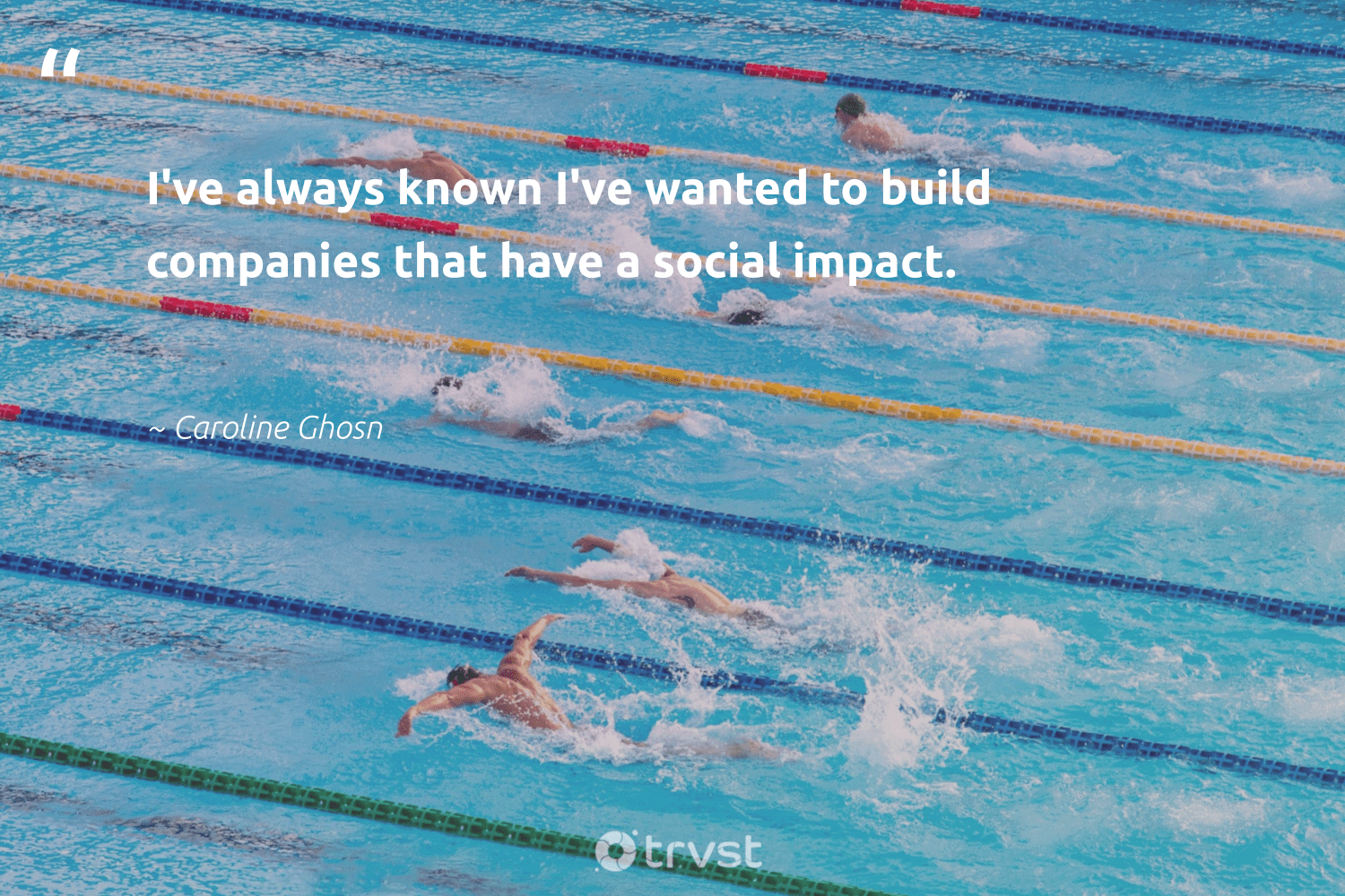 """""""I've always known I've wanted to build companies that have a social impact.""""  - Caroline Ghosn #trvst #quotes #socialenterprise #impact #socialimpact #ethicalbusiness #weareallone #ecoconscious #socent #socialchange #makeadifference #planetearthfirst"""